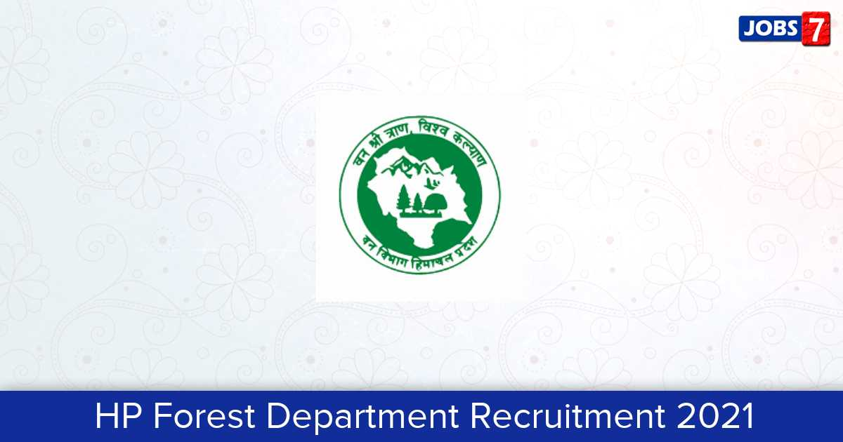 HP Forest Department Recruitment 2021:  Jobs in HP Forest Department | Apply @ hpforest.nic.in
