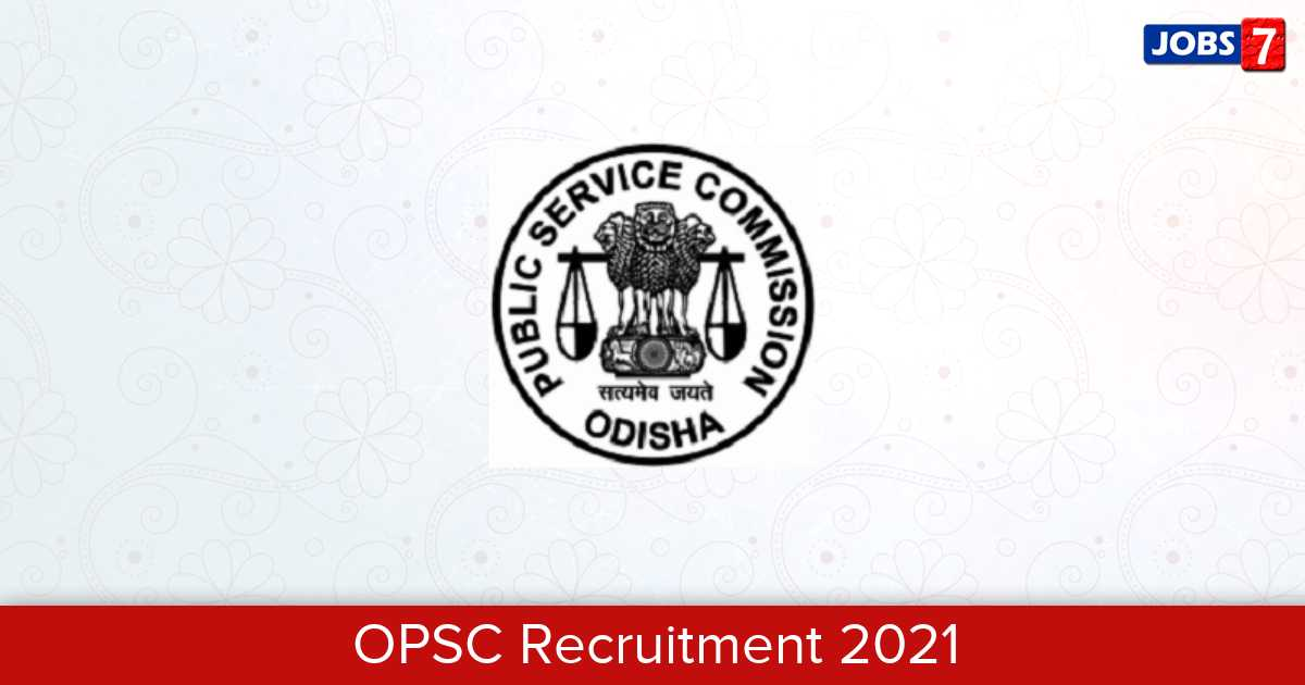 OPSC Recruitment 2021: 448 Jobs in OPSC | Apply @ www.opsc.gov.in