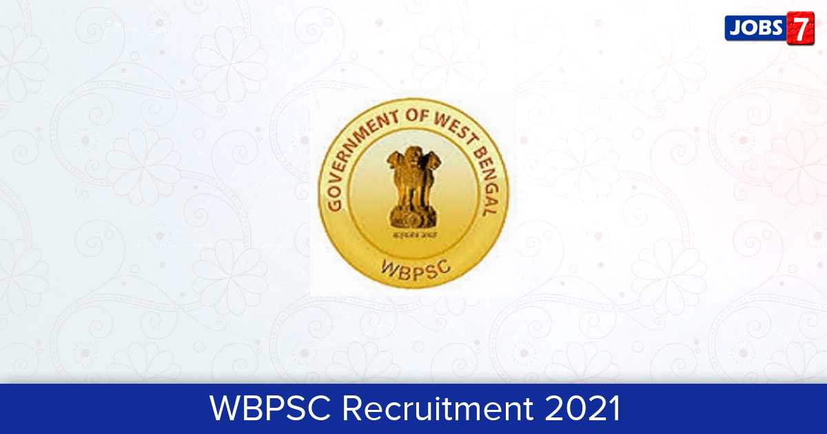 WBPSC Recruitment 2021: 6 Jobs in WBPSC | Apply @ pscwbapplication.in