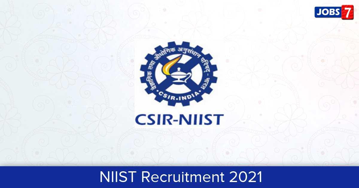 NIIST Recruitment 2021:  Jobs in NIIST | Apply @ www.niist.res.in