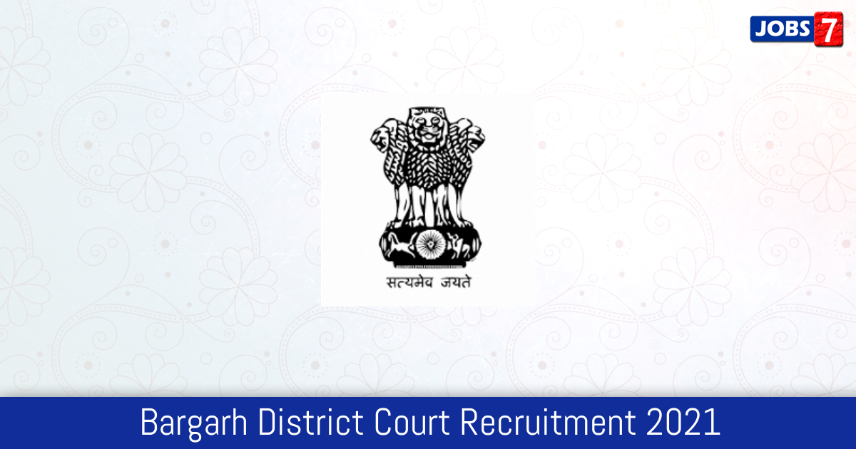 Bargarh District Court Recruitment 2021:  Jobs in Bargarh District Court | Apply @ districts.ecourts.gov.in