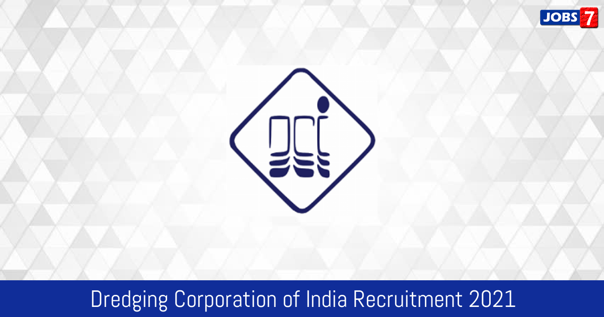 Dredging Corporation of India Recruitment 2021:  Jobs in Dredging Corporation of India | Apply @ dredge-india.nic.in