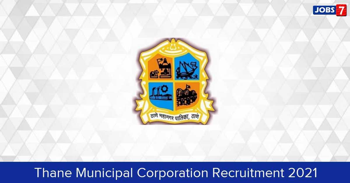 Thane Municipal Corporation Recruitment 2021:  Jobs in Thane Municipal Corporation | Apply @ thanecity.gov.in