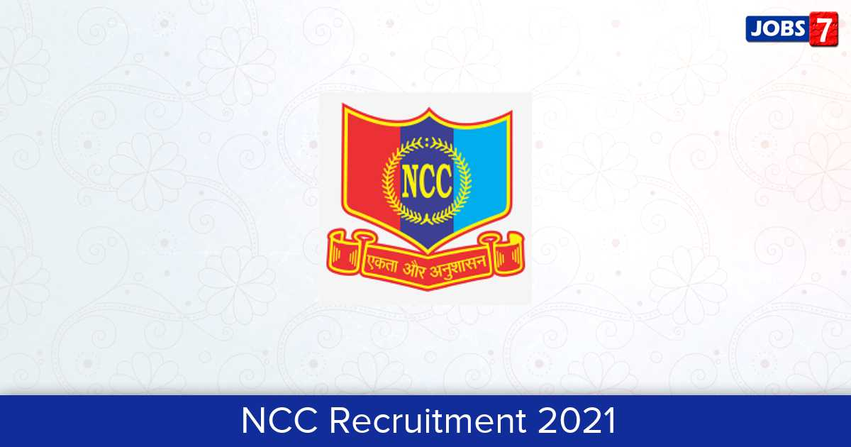 NCC Recruitment 2021:  Jobs in NCC | Apply @ indiancc.nic.in