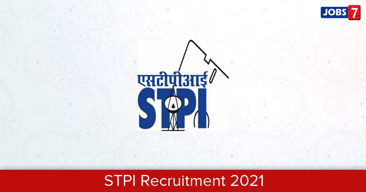 STPI Recruitment 2021:  Jobs in STPI   Apply @ www.stpi.in