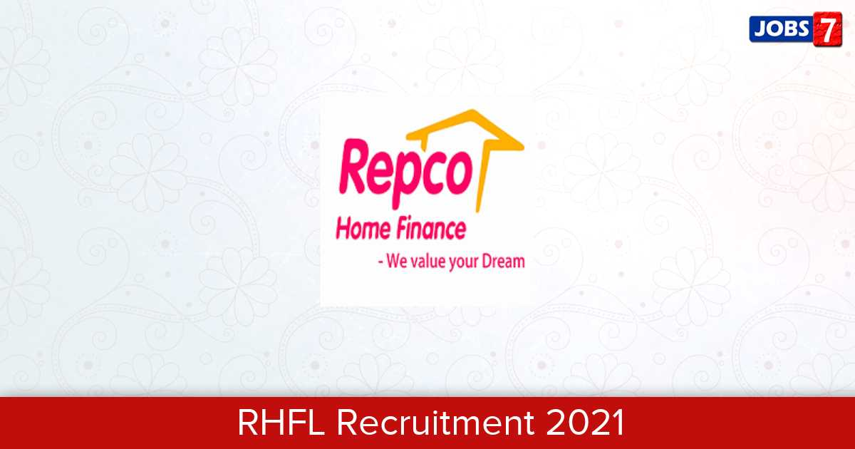 RHFL Recruitment 2021:  Jobs in RHFL | Apply @ www.repcohome.com