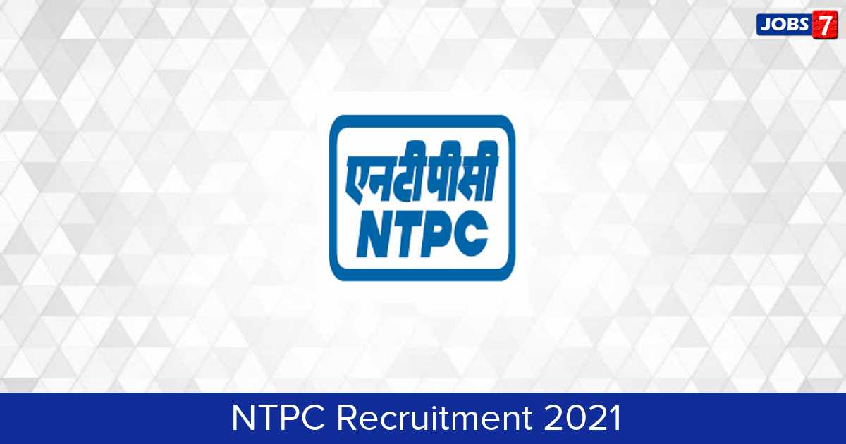 NTPC Recruitment 2021: 70 Jobs in NTPC | Apply @ www.ntpc.co.in