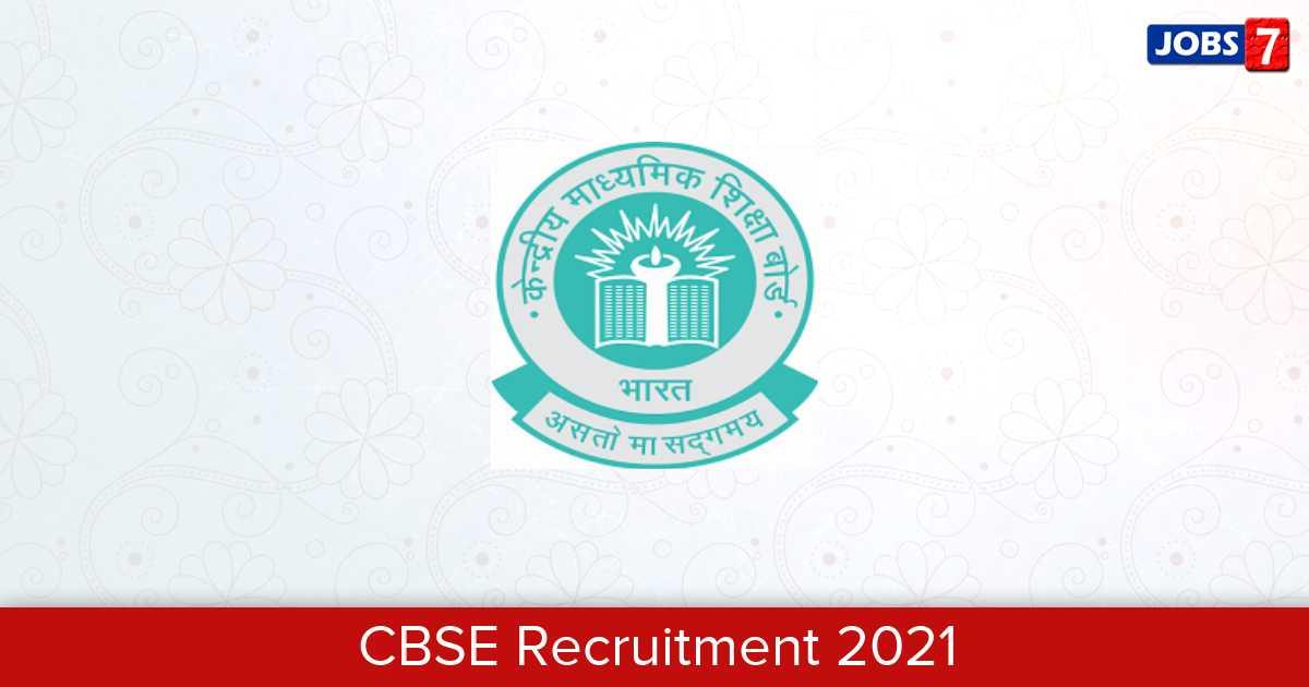 CBSE Recruitment 2021:  Jobs in CBSE   Apply @ www.cbse.nic.in