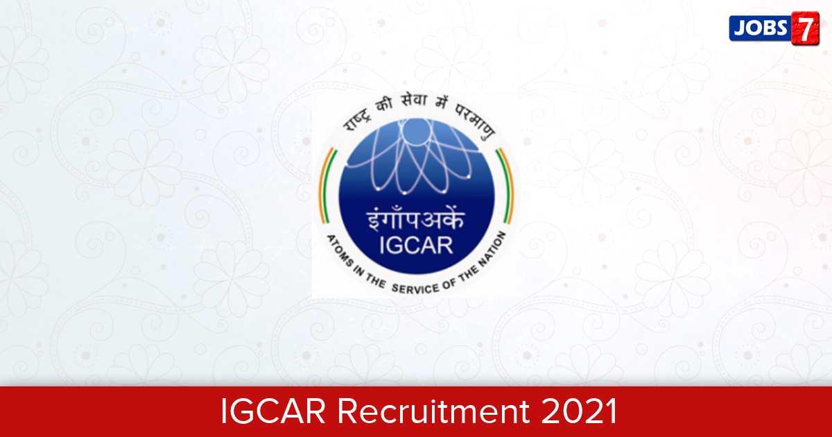 IGCAR Recruitment 2021:  Jobs in IGCAR | Apply @ www.igcar.gov.in
