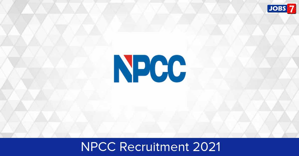 NPCC Recruitment 2021:  Jobs in NPCC | Apply @ npcc.gov.in