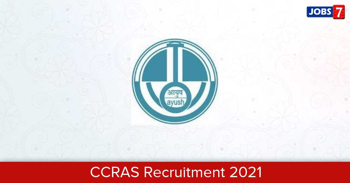 CCRAS Recruitment 2021: 23 Jobs in CCRAS | Apply @ www.ccras.nic.in