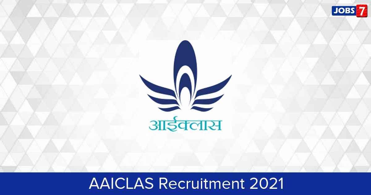 AAICLAS Recruitment 2021:  Jobs in AAICLAS   Apply @ aaiclas-ecom.org