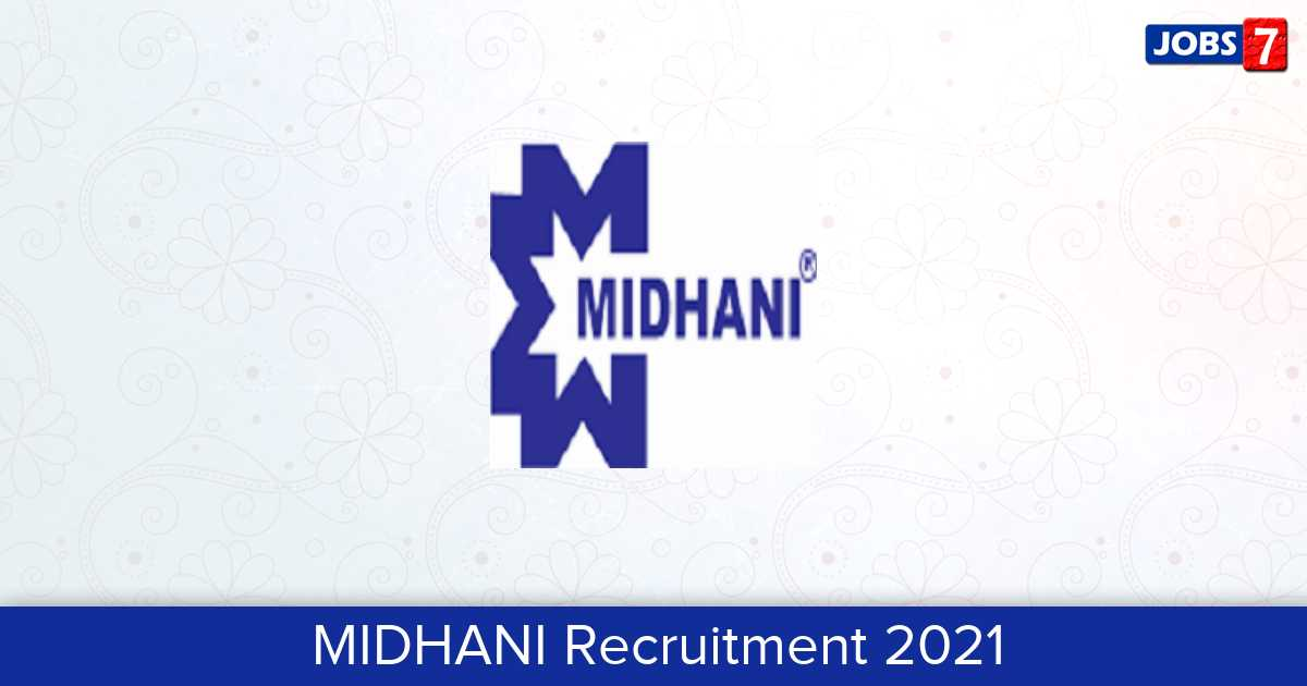 MIDHANI Recruitment 2021: 27 Jobs in MIDHANI | Apply @ midhani-india.in