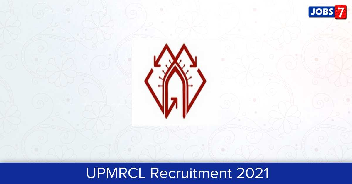 UPMRCL Recruitment 2021:  Jobs in UPMRCL | Apply @ www.lmrcl.com