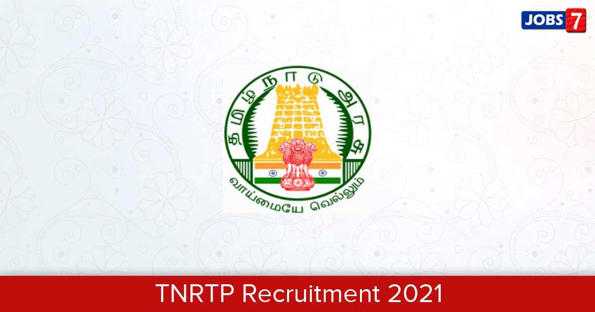 TNRTP Recruitment 2021:  Jobs in TNRTP | Apply @ www.tnrtp.org