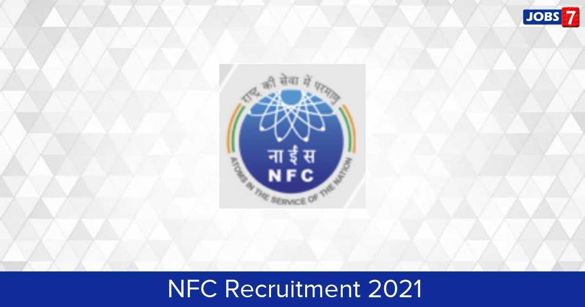 NFC Recruitment 2021:  Jobs in NFC | Apply @ www.nfc.gov.in
