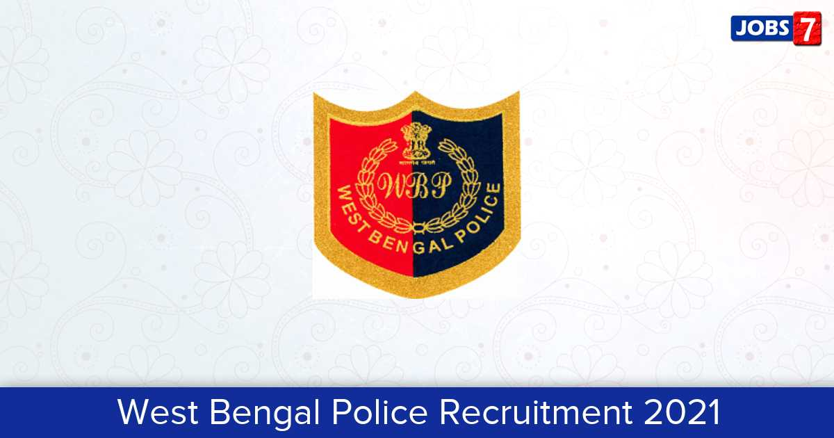 West Bengal Police Recruitment 2021:  Jobs in West Bengal Police   Apply @ wbpolice.gov.in