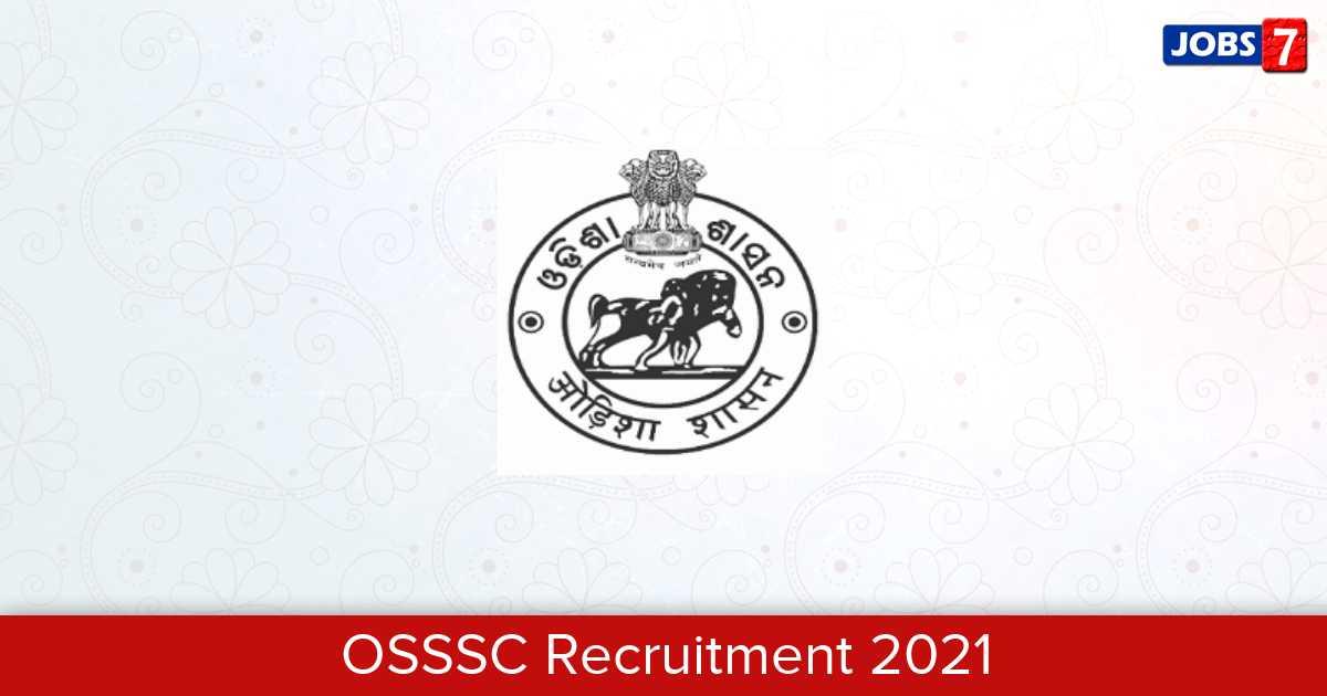 OSSSC Recruitment 2021: 2841 Jobs in OSSSC   Apply @ www.osssc.gov.in