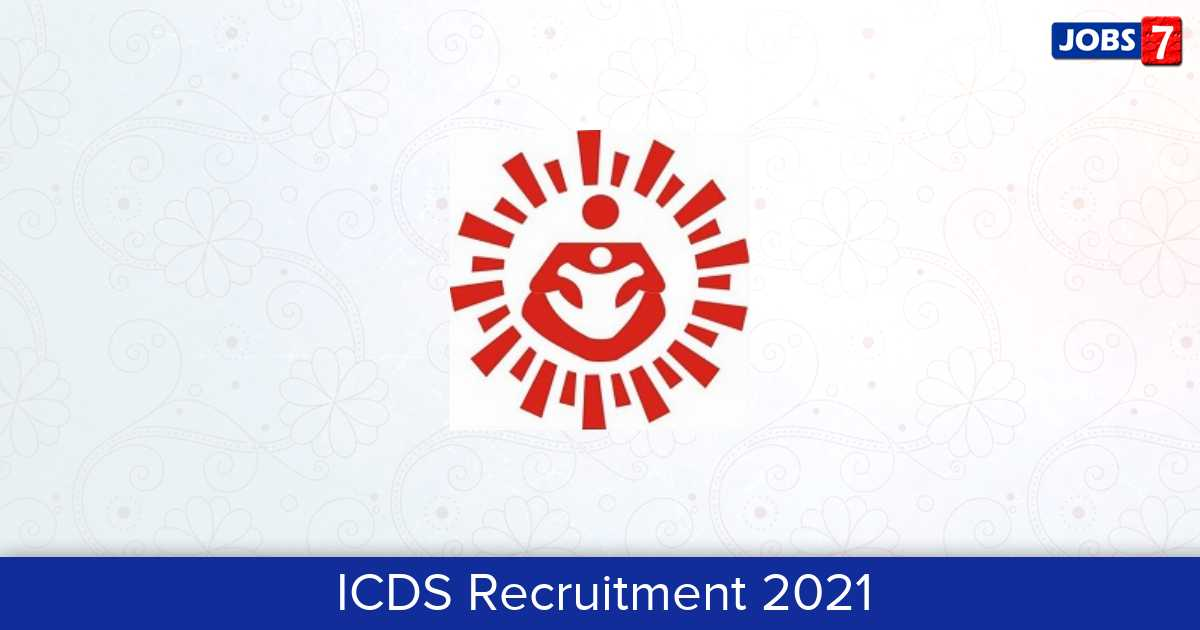 ICDS Recruitment 2021: 1271 Jobs in ICDS | Apply @ icds-wcd.nic.in