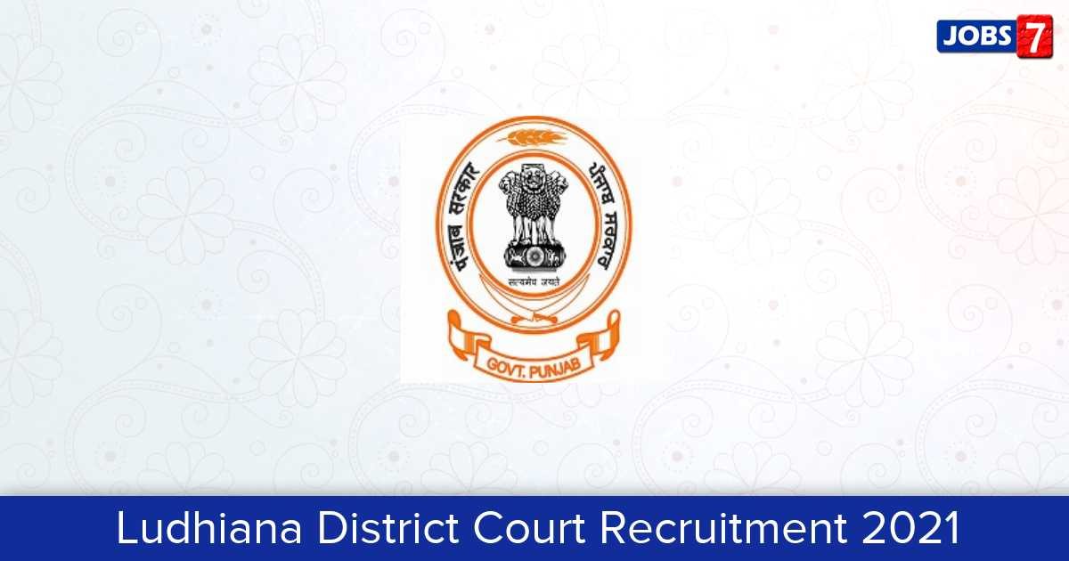 Ludhiana District Court Recruitment 2021:  Jobs in Ludhiana District Court | Apply @ districts.ecourts.gov.in/ludhiana