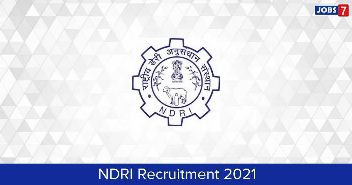 NDRI Recruitment 2021:  Jobs in NDRI   Apply @ ndri.res.in