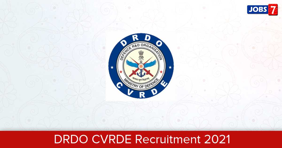 DRDO CVRDE Recruitment 2021: 57 Jobs in DRDO CVRDE | Apply @ drdo.gov.in
