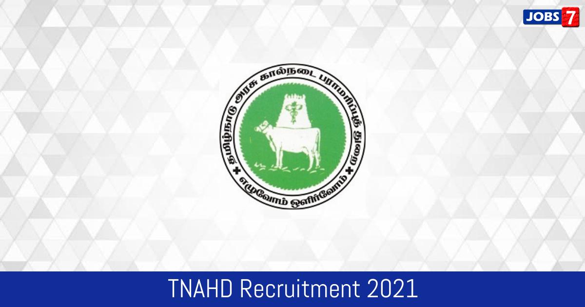 TNAHD Recruitment 2021:  Jobs in TNAHD   Apply @ www.tn.gov.in/department/3