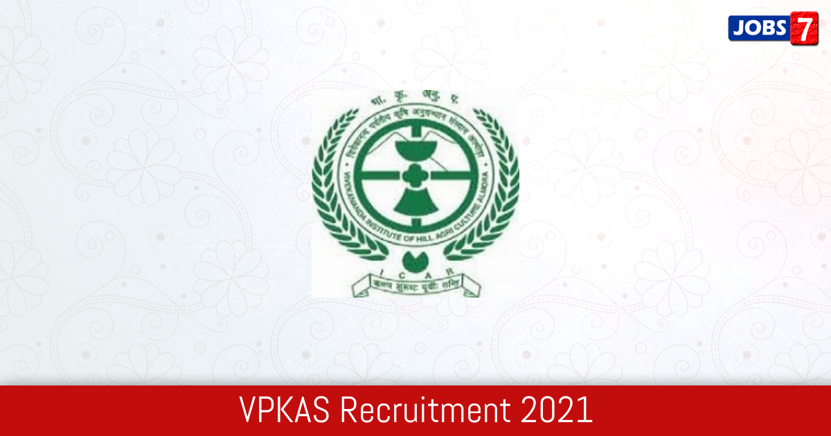 VPKAS Recruitment 2021:  Jobs in VPKAS | Apply @ www.vpkas.icar.gov.in