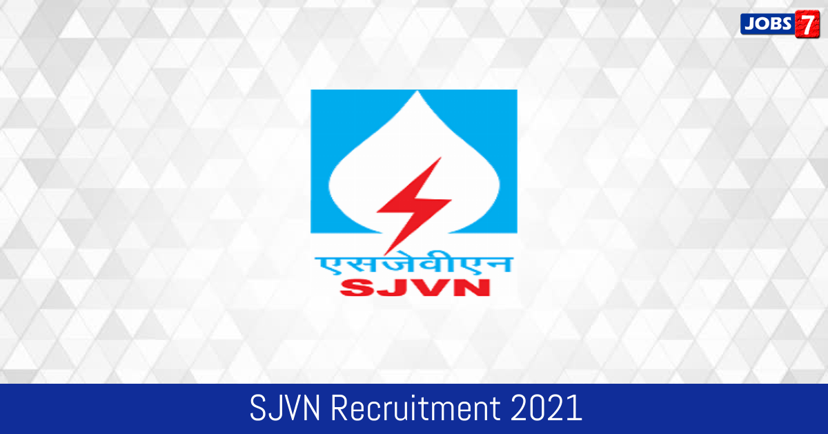 SJVN Recruitment 2021:  Jobs in SJVN | Apply @ www.sjvn.nic.in