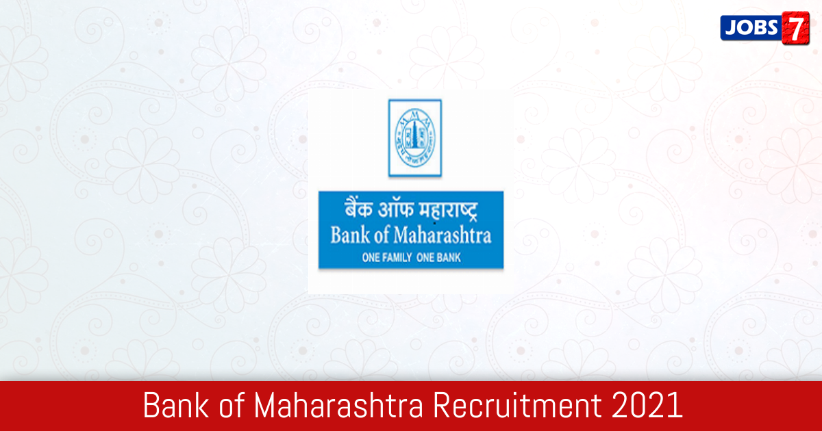 Bank of Maharashtra Recruitment 2021:  Jobs in Bank of Maharashtra | Apply @ www.bankofmaharashtra.in