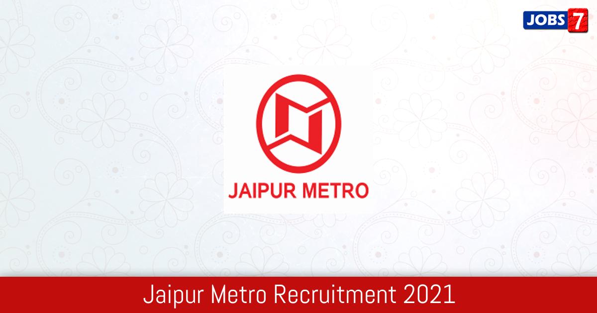 Jaipur Metro Recruitment 2021: 1 Jobs in Jaipur Metro | Apply @ www.jaipurmetrorail.in