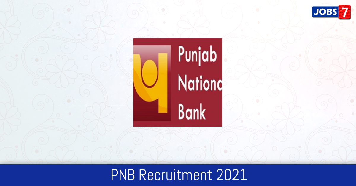 PNB Recruitment 2021:  Jobs in PNB | Apply @ www.pnbindia.in