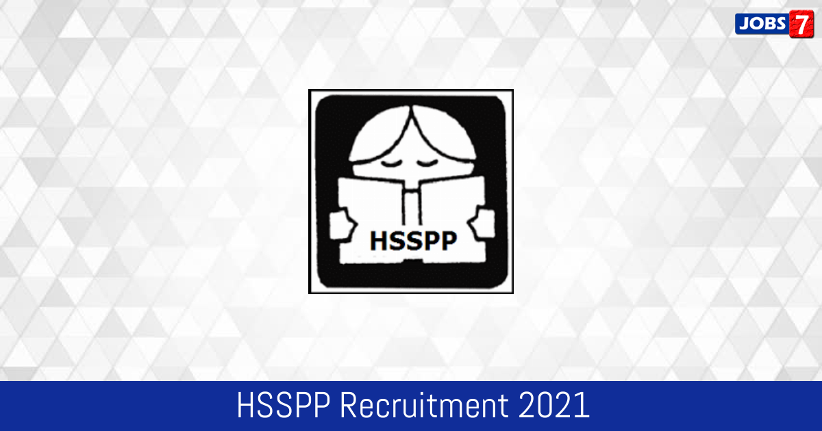 HSSPP Recruitment 2021:  Jobs in HSSPP | Apply @ hsspp.in
