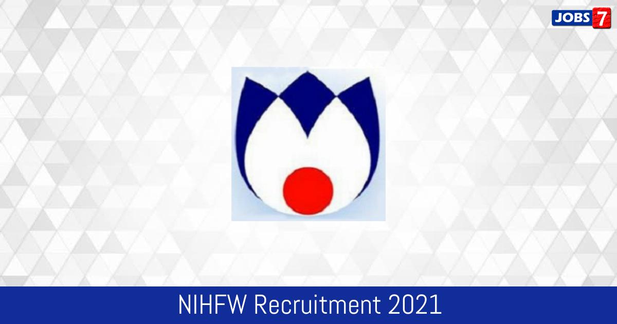 NIHFW Recruitment 2021:  Jobs in NIHFW | Apply @ www.nihfw.org