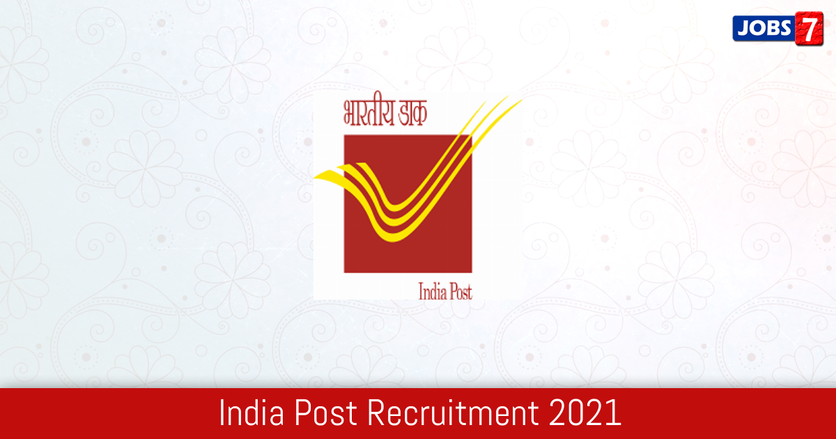 India Post Recruitment 2021:  Jobs in India Post | Apply @ www.indiapost.gov.in