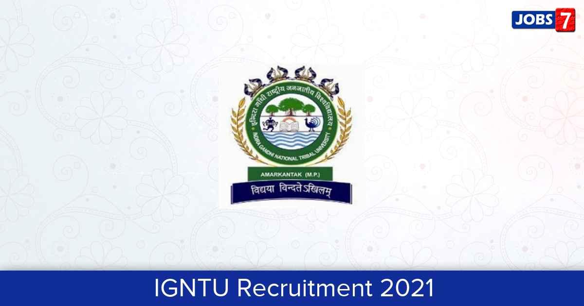 IGNTU Recruitment 2021:  Jobs in IGNTU | Apply @ www.igntu.ac.in