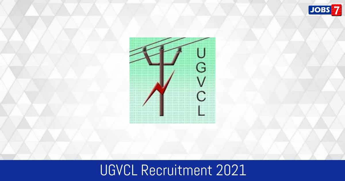 UGVCL Recruitment 2021:  Jobs in UGVCL   Apply @ www.ugvcl.com