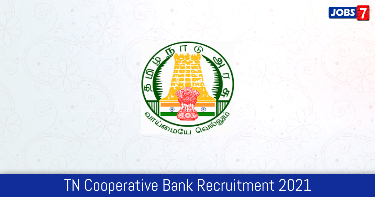 TN Cooperative Bank Recruitment 2021:  Jobs in TN Cooperative Bank | Apply @ www.tncoopsrb.in