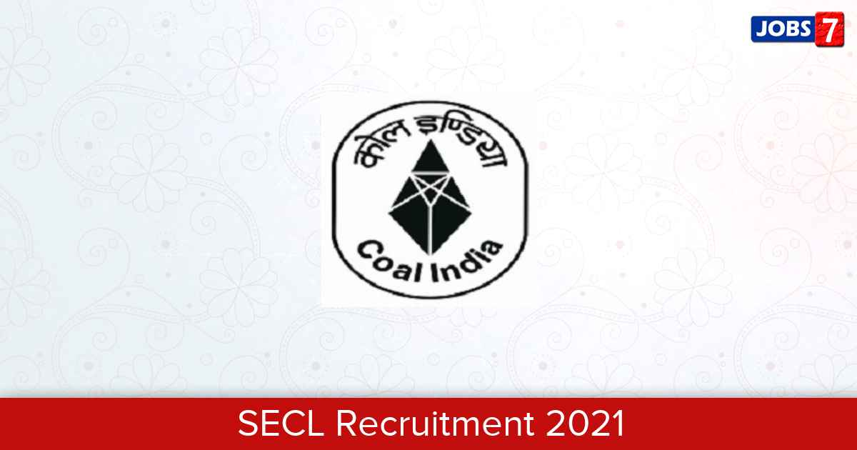 SECL Recruitment 2021: 91 Jobs in SECL | Apply @ www.secl-cil.in