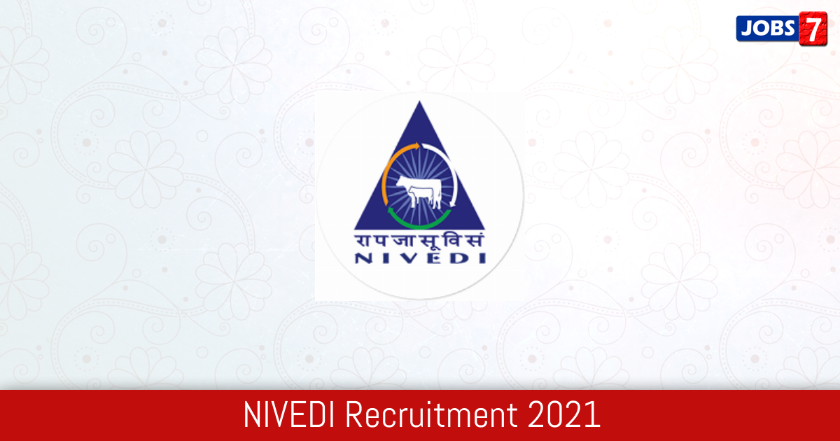 NIVEDI Recruitment 2021:  Jobs in NIVEDI | Apply @ nivedi.res.in