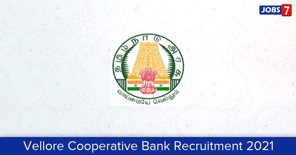Vellore Cooperative Bank Recruitment 2021:  Jobs in Vellore Cooperative Bank | Apply @ drbvellore.net