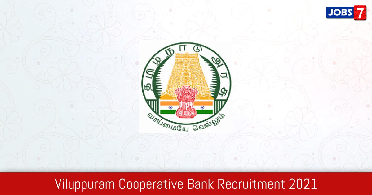 Viluppuram Cooperative Bank Recruitment 2021:  Jobs in Viluppuram Cooperative Bank | Apply @ www.vpmdrb.in