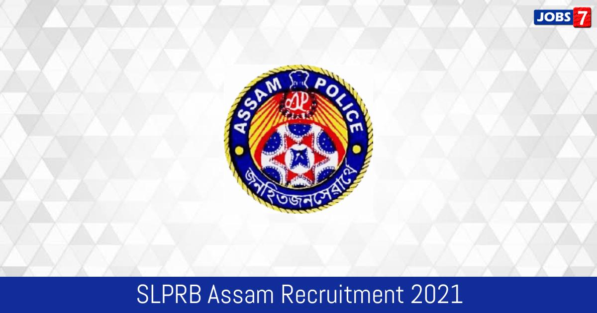 SLPRB Assam Recruitment 2021:  Jobs in SLPRB Assam | Apply @ police.assam.gov.in