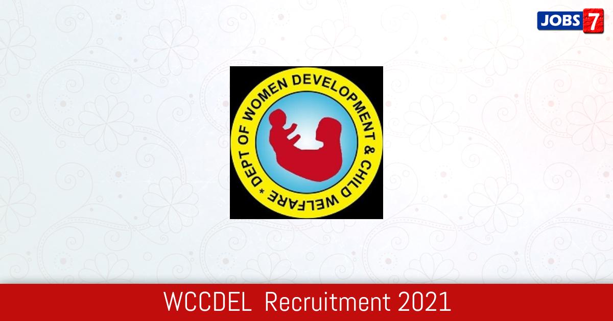 WCCDEL  Recruitment 2021:  Jobs in WCCDEL  | Apply @ www.wcddel.in