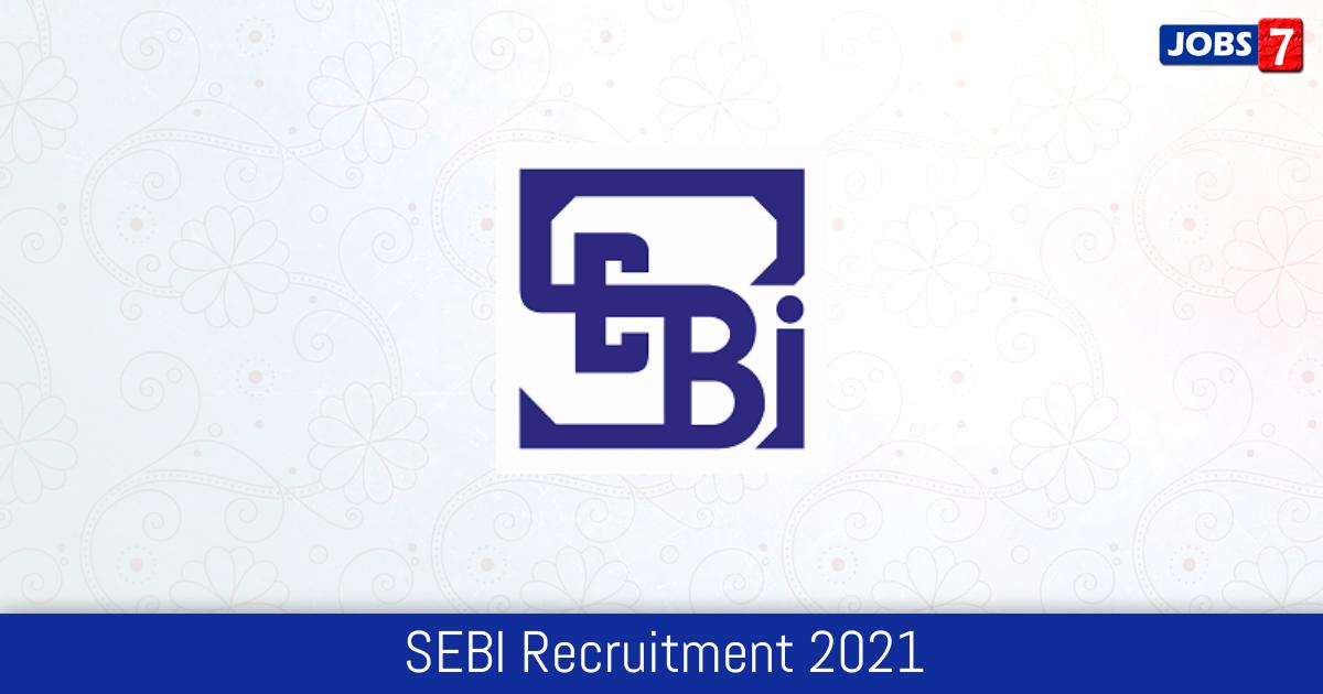 SEBI Recruitment 2021: 2 Jobs in SEBI | Apply @ www.sebi.gov.in
