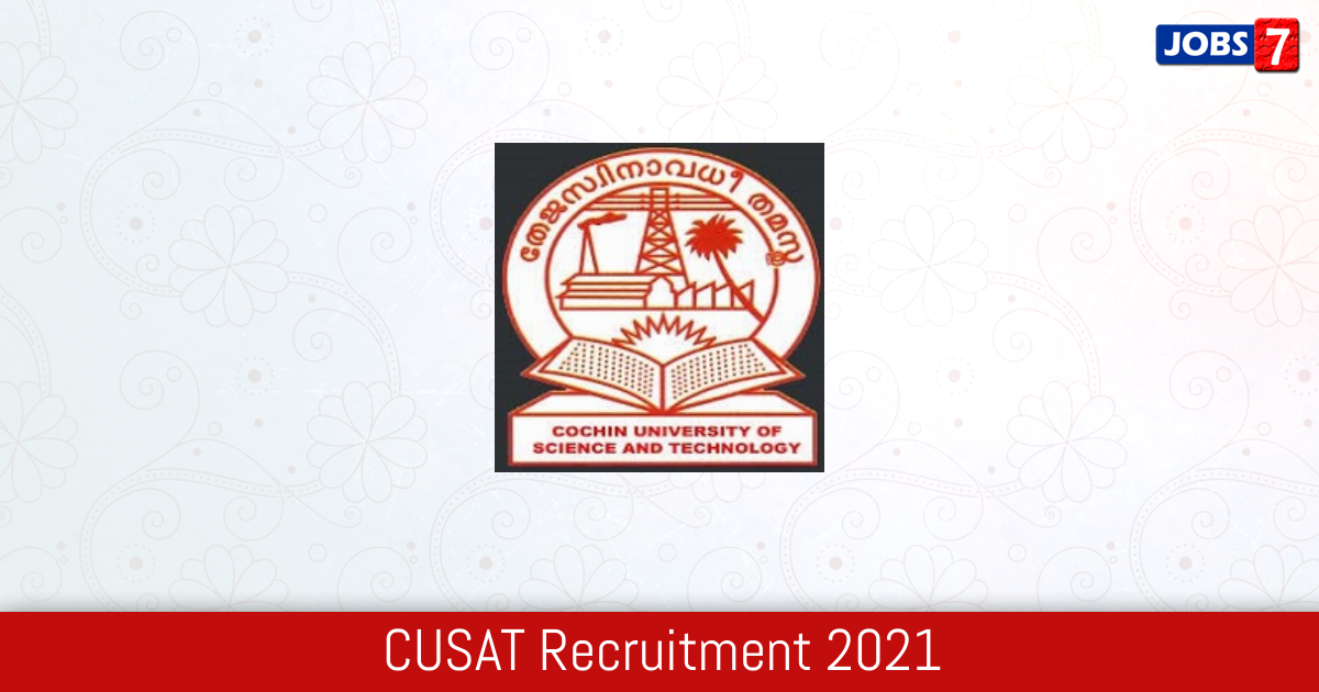 CUSAT Recruitment 2021:  Jobs in CUSAT | Apply @ www.cusat.ac.in
