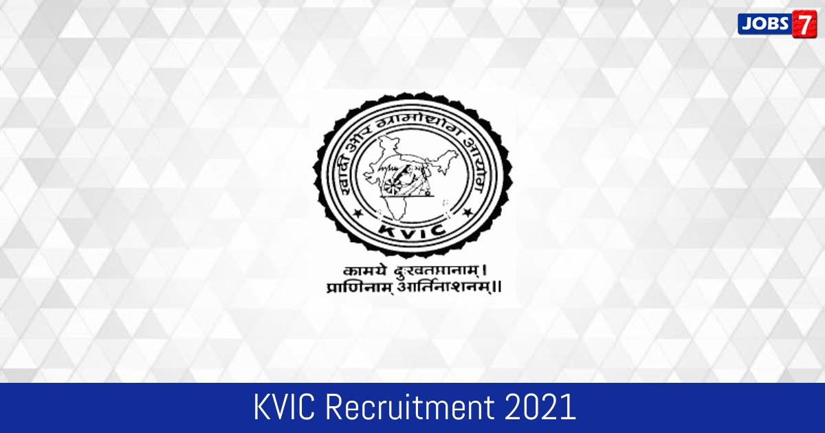 KVIC Recruitment 2021:  Jobs in KVIC | Apply @ www.kvic.gov.in
