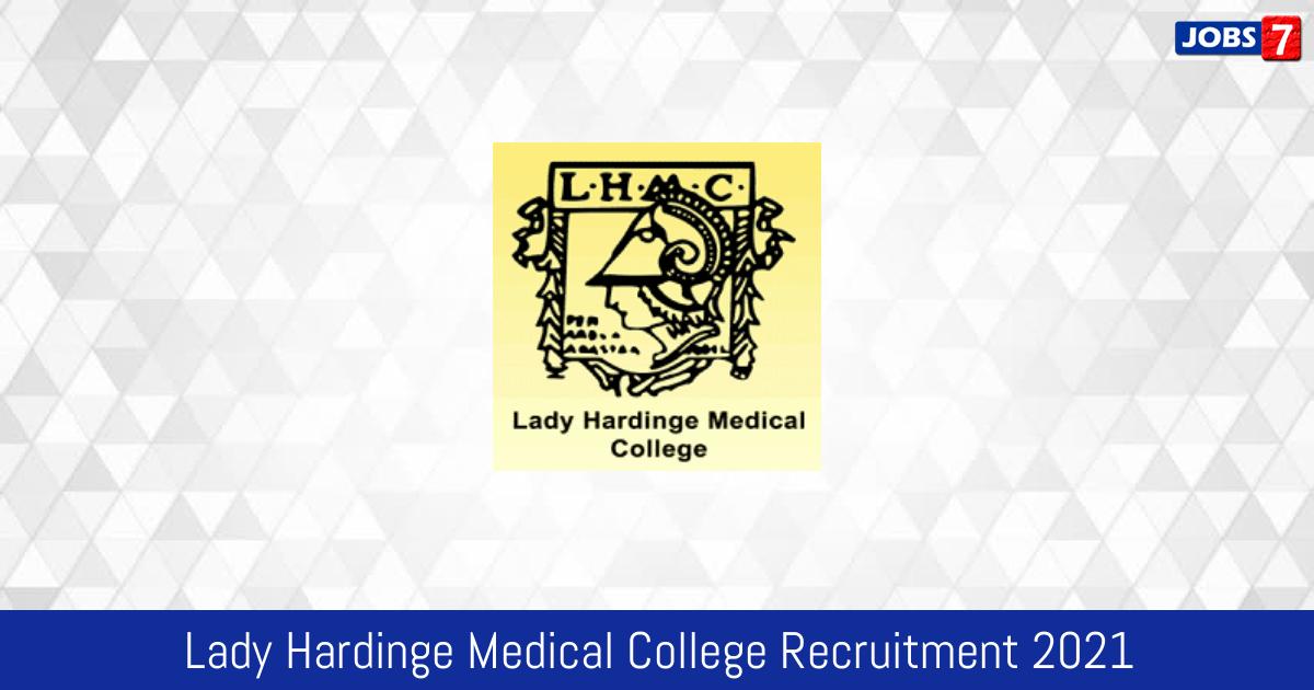 Lady Hardinge Medical College Recruitment 2021:  Jobs in Lady Hardinge Medical College | Apply @ lhmc-hosp.gov.in
