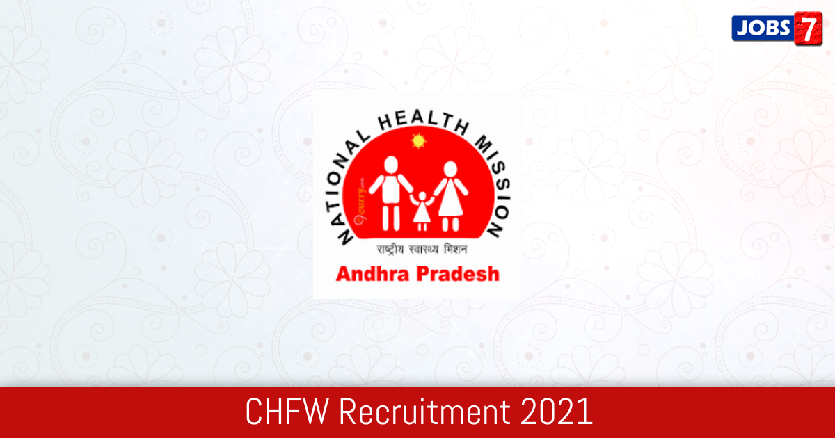 CHFW Recruitment 2021:  Jobs in CHFW | Apply @ cfw.ap.nic.in
