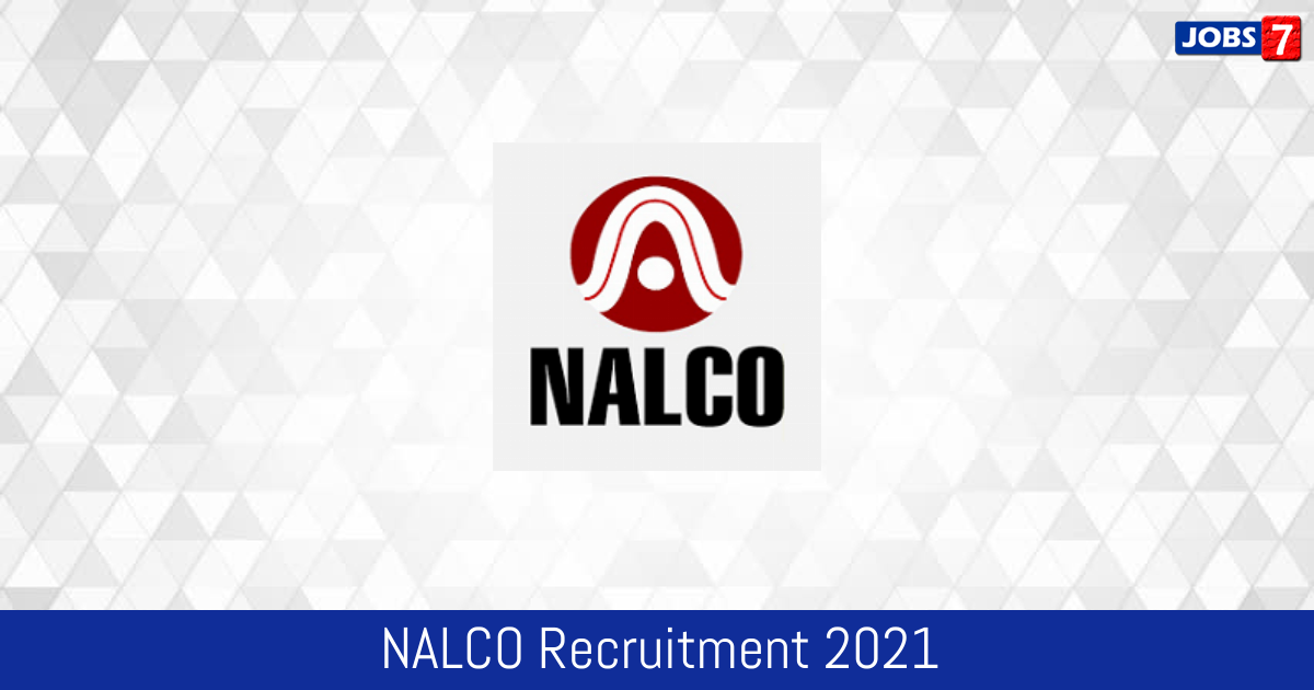 NALCO Recruitment 2021:  Jobs in NALCO | Apply @ nalcoindia.com